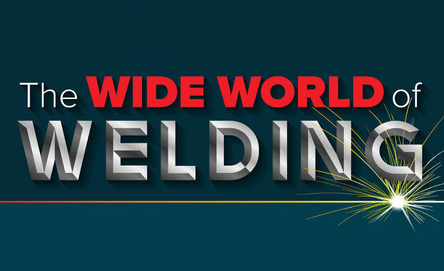 The Wide World of Welding