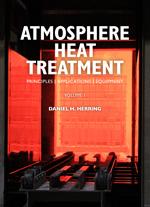 Atmosphere Heat Treatment: Principles, Applications, Equipment - Vol. 1