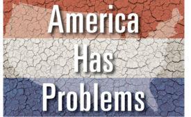America Has Problems